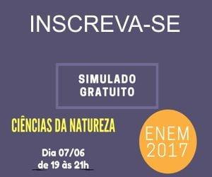 Simulado 1: Ciências da Natureza - ENEM 2017